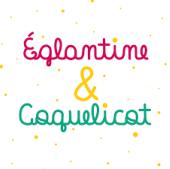 Églantine & Coquelicot